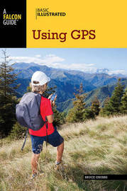 Basic Illustrated Using GPS by Bruce Grubbs
