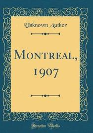 Montreal, 1907 (Classic Reprint) by Unknown Author image