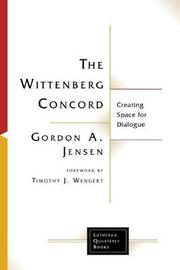 The Wittenberg Concord by Gordon A Jensen image