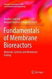 Fundamentals of Membrane Bioreactors by Bradley Ladewig