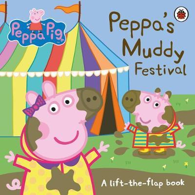 Peppa Pig: Peppa's Muddy Festival by Peppa Pig