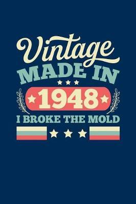 Vintage Made In 1948 I Broke The Mold by Vintage Birthday Press