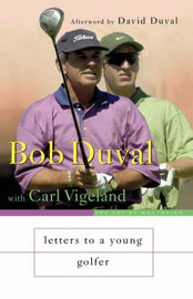 Letters to a Young Golfer by Bob Duval image