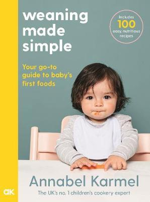 Weaning Made Simple by Annabel Karmel