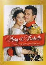 Mary And Frederik : The Danish Royal Wedding on DVD