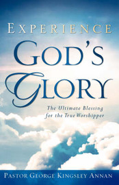 Experience God's Glory by George Annan
