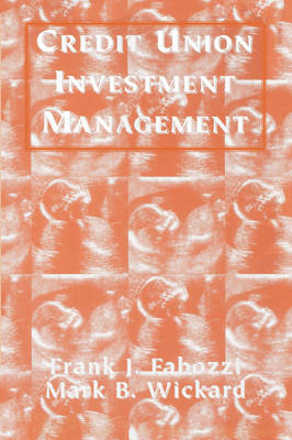 Credit Union Investment Management by Frank J Fabozzi