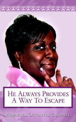 He Always Provides a Way to Escape by Prophetess , Ottoweiss Campbell