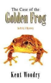 The Case of the Golden Frog: an R & J Mystery by Kent Woodry image