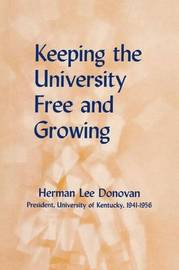 Keeping the University Free and Growing by Herman Lee Donovan