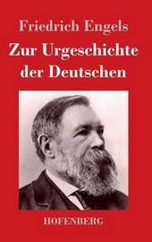 Zur Urgeschichte Der Deutschen by Friedrich Engels