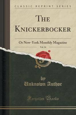 The Knickerbocker, Vol. 24 by Unknown Author