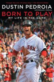 Born to Play by Dustin Pedroia image