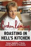 Roasting in Hell's Kitchen by Gordon Ramsay