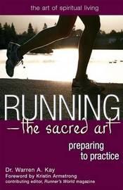 Running-The Sacred Art by Warren A Kay