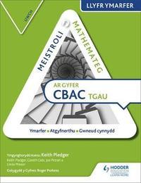 Meistroli Mathemateg CBAC TGAU Llyr Ymarfer: Uwch (Mastering Mathematics for WJEC GCSE Practice Book: Higher Welsh-language edition) by Keith Pledger