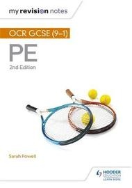 My Revision Notes: OCR GCSE (9-1) PE 2nd Edition by Sarah Powell