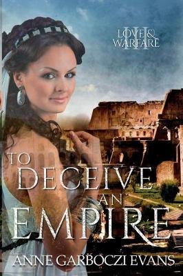 To Deceive an Empire by Anne Garboczi Evans