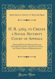 H. R. 3265, to Create a Social Security Court of Appeals by United States Committee on Ways a Means image