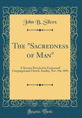 "The ""Sacredness of Man"" by John B Silcox"