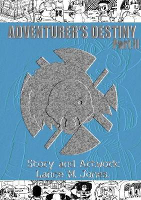 Adventurer's Destiny by Lance Jones