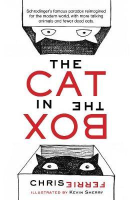 The Cat in the Box by Chris Ferrie