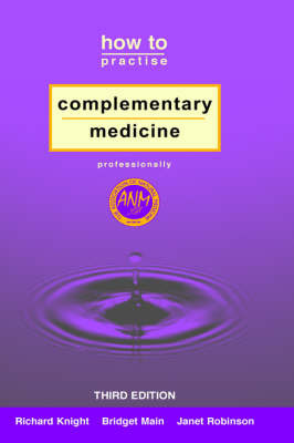 How to Practise Complementary Medicine Professionally by Richard Knight image