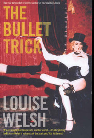 The Bullet Trick by Louise Welsh image