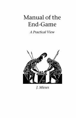 Manual of the End-Game by J Mieses