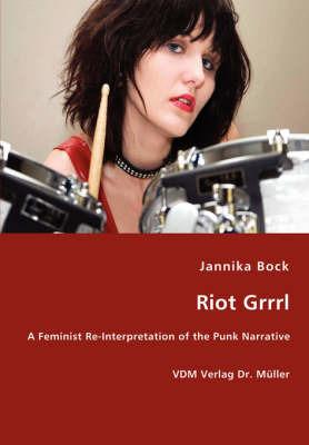 Riot Grrrl by Jannika Bock