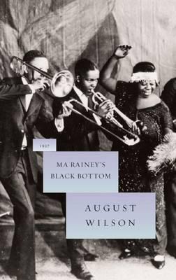 Ma Rainey's Black Bottom by August Wilson