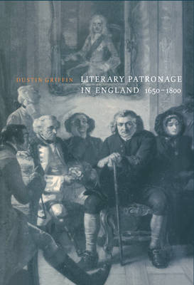 Literary Patronage in England, 1650-1800 by Dustin H. Griffin image