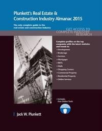 Plunkett's Real Estate & Construction Industry Almanac 2015 by Jack W Plunkett