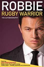 Robbie Rugby Warrior by Robbie Paul