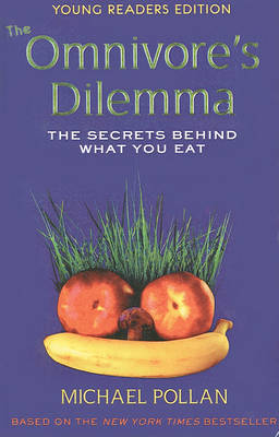 The Omnivore's Dilemma, Young Readers Edition: The Secrets Behind What You Eat by Michael Pollan image