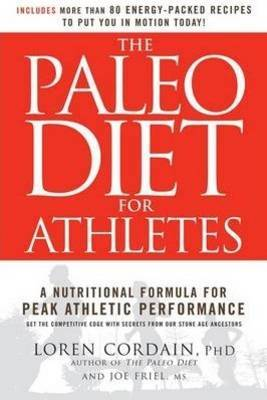 The Paleo Diet for Athletes by Joe Friel
