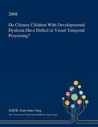 Do Chinese Children with Developmental Dyslexia Have Deficit in Visual Temporal Processing? by Kam-Shan Fung image