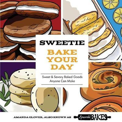 Sweetie Bake Your Day by Amanda Glover