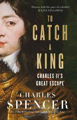 To Catch A King by Charles Spencer image