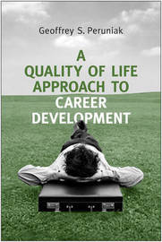 A Quality of Life Approach to Career Development by Geoffrey S. Peruniak image