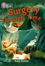 Surgery through Time by Anne Rooney