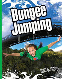 Bungee Jumping by K C Kelley