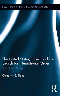 The United States, Israel, and the Search for International Order by Cameron G. Thies image