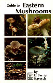 Guide to Eastern Mushrooms by E.Barrie Kavasch image