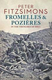 Fromelles and Pozi res by Peter FitzSimons