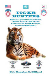 Tiger Hunters by Col Douglas C Dillard