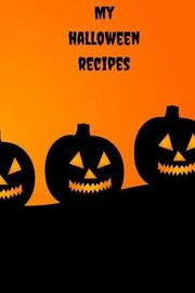 My Halloween Recipes by Mahtava Journals