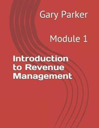 Introduction to Revenue Management by Gary Parker