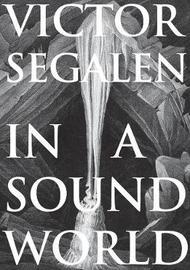 In a Sound World by Victor Segalen
