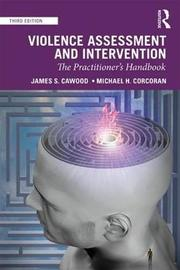 Violence Assessment and Intervention by James S Cawood